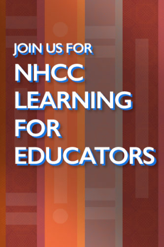 Join Us for the NHCC Learning for Educators Workshop